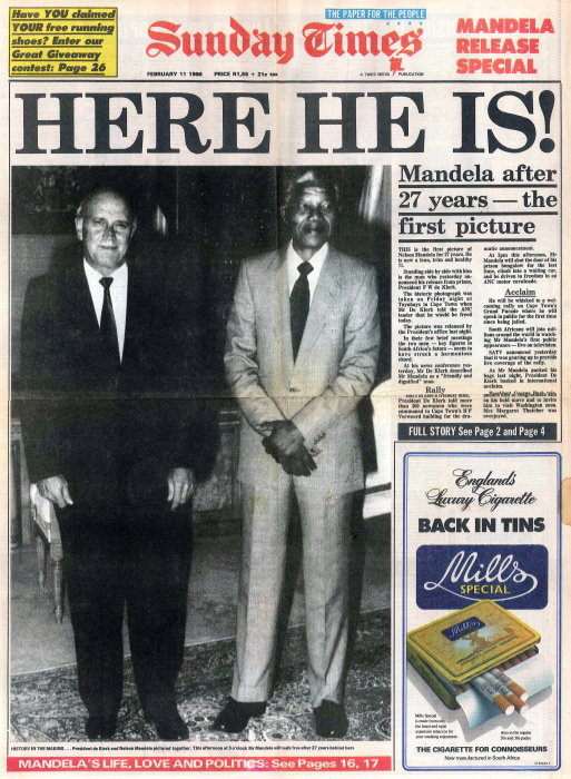 The front page of the Sunday Times on 11 February 1990, the day of Nelson Mandela's release. FW de Klerk is to his right. It was illegal for any photos of political prisoners to be published, so this was the first picture of Mandela the world had seen since 1962. (Sunday Times)